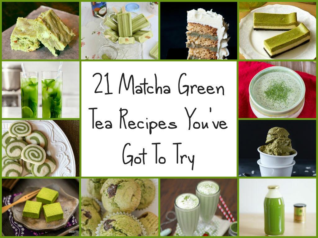 21 matcha Té Verde Recetas Usted tienes que probar